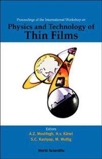 Proceedings of the International Workshop on Physics and Technology of Thin Films IWTF 2003