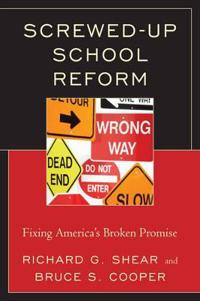 Screwed-Up School Reform