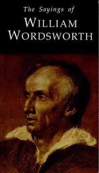 Sayings of William Wordsworth