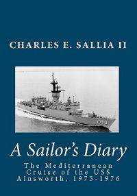 A Sailor's Diary: The Mediterranean Cruise of the USS Ainsworth, 1975-1976