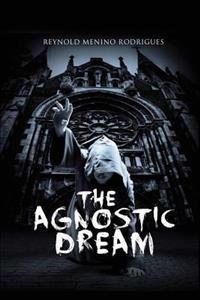 The Agnostic Dream