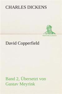 David Copperfield - Band 2, Ubersetzt Von Gustav Meyrink