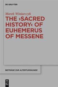 "The ""Sacred History"" of Euhemerus of Messene"