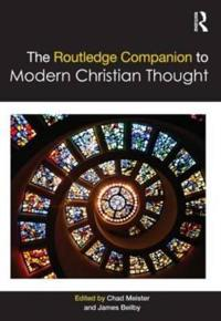 The Routledge Companion to Modern Christian Thought