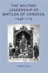 The Military Leadership of Matilda of Canossa