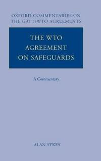 The WTO Agreement on Safeguards