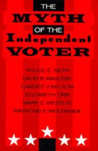 The Myth of the Independent Voter