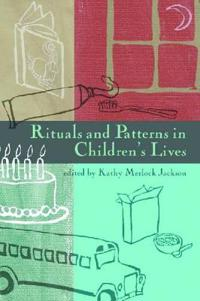 Rituals and Patterns in Children's Lives