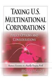 Taxing U.S. Multinational Corporations