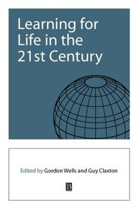 Learning for Life in the 21st Century: Sociocultural Perspectives on the Future of Education