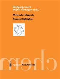 Molecular Magnets Recent Highlights