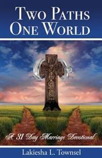 Two Paths, One World: 31 Day Marriage Devotional