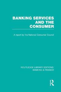 Banking Services and the Consumer