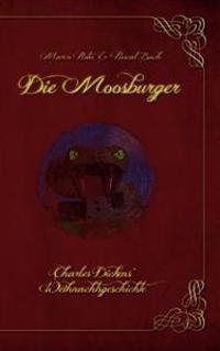 Die Moosburger - Charles Dickens' Weihnachtsgeschichte