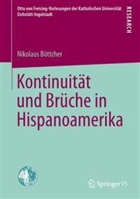 Kontinuität Und Brüche in Hispanoamerika