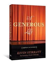 A Generous Life: Applause Not Included