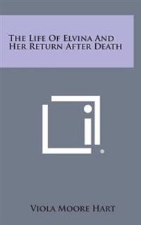 The Life of Elvina and Her Return After Death