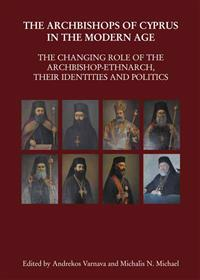 The Archbishops of Cyprus in the Modern Age