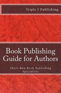 Book Publishing Guide for Authors: Short-Run Book Publishing Specialists