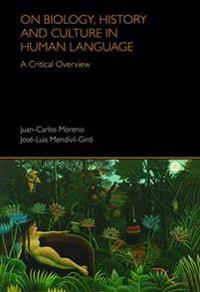 On Biology, History and Culture in Human Language