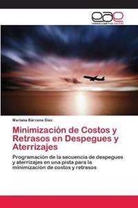 Minimizacion de Costos y Retrasos En Despegues y Aterrizajes