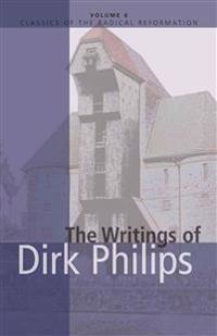 The Writings of Dirk Philips, 1504-1568