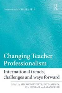 Changing Teacher Professionalism