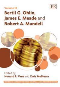 Bertil G. Ohlin, James E. Meade and Robert A. Mundell