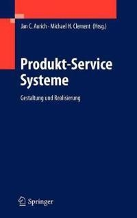 Produkt-Service Systeme: Gestaltung Und Realisierung