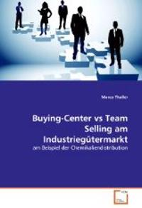 Buying-Center vs Team Selling am Industriegütermarkt