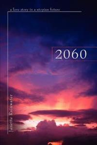 2060:a Love Story in a Utopian Future