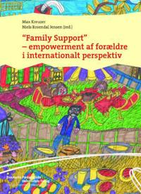 """""""Family support"""" - empowerment af forældre i internationalt perspektiv"""