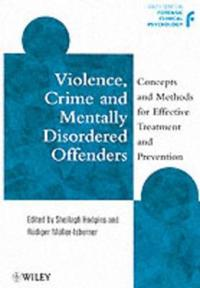 Violence, Crime and Mentally Disordered Offenders: Concepts and Methods for
