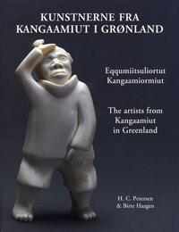 Kunstnerne fra Kangaamiut i Grønland-Eqqumiitsuliortut Kangaamiormiut-The artists from Kangaamiut in Greenland