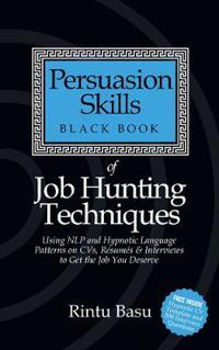 Persuasion Skills Black Book of Job Hunting Techniques