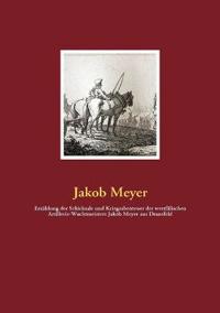 Erz Hlung Der Schicksale Und Kriegsabenteuer Des Westf Lischen Artillerie-Wachtmeisters Jakob Meyer Aus Dransfeld