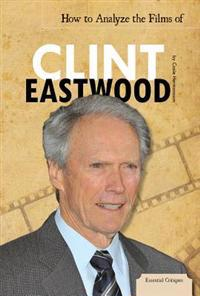 How to Analyze the Films of Clint Eastwood
