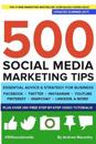 500 Social Media Marketing Tips: Essential Advice, Hints and Strategy for Business: Facebook, Twitter, Pinterest, Google+, Youtube, Instagram, Linkedi