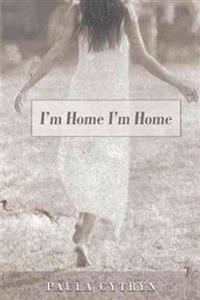 I'm Home I'm Home