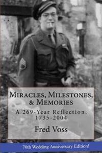 Miracles, Milestones, & Memories: A 269-Year Reflection, 1735-2004