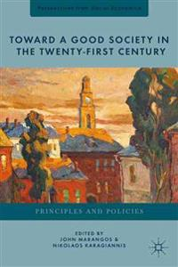 Toward a Good Society in the Twenty-First Century