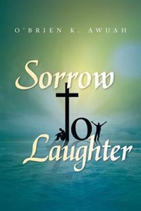 Sorrow to Laughter