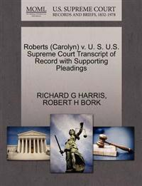 Roberts (Carolyn) V. U. S. U.S. Supreme Court Transcript of Record with Supporting Pleadings