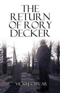 The Return of Rory Decker