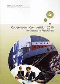The Copenhagen Competition 2010 On Access to Medicines