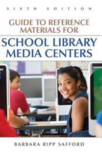 Guide to Reference Materials for School Library Media Centers, 6th Edition