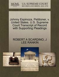 Johnny Espinoza, Petitioner, V. United States. U.S. Supreme Court Transcript of Record with Supporting Pleadings