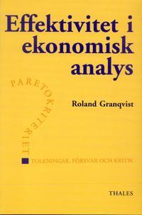 Effektivitet i ekonomisk analys - Paretokiteriet tolkningar, försvar och kr