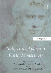 Subject As Aporia in Early Modern Art