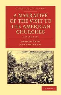 A Narrative of the Visit to the American Churches 2 Vol Set